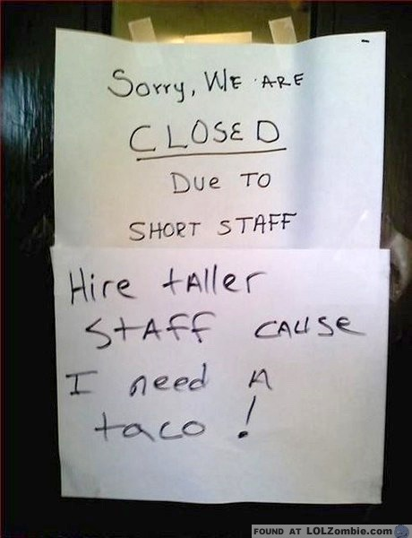 Short Staff - No Taco