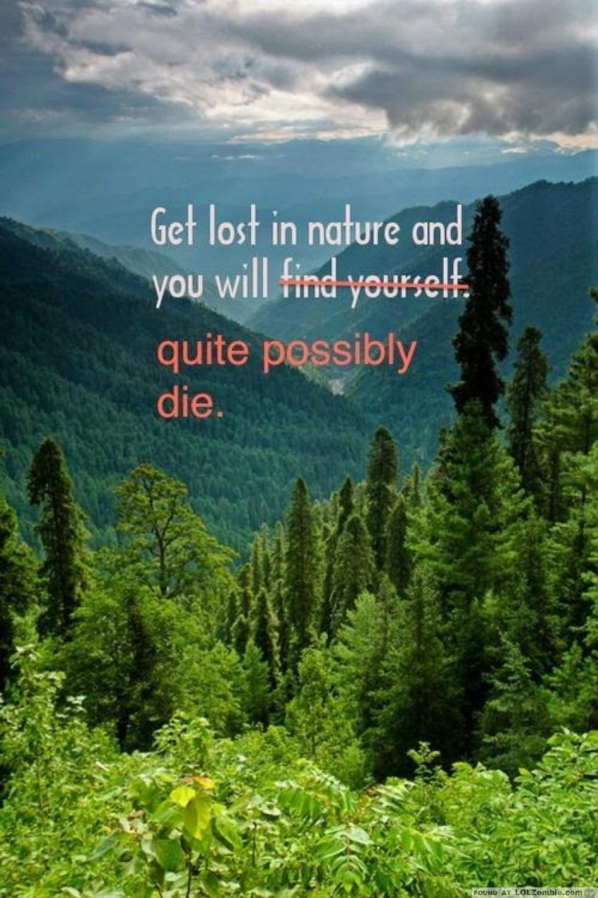 Get Lost In Nature & Die