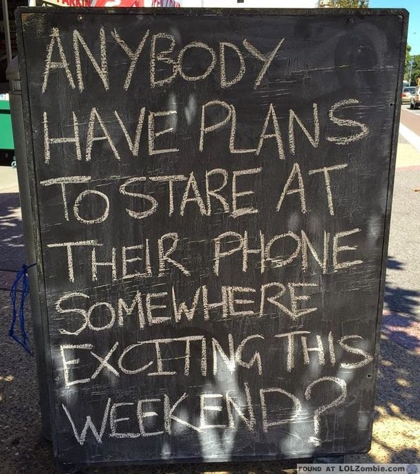 Make plans to stare at your phone.