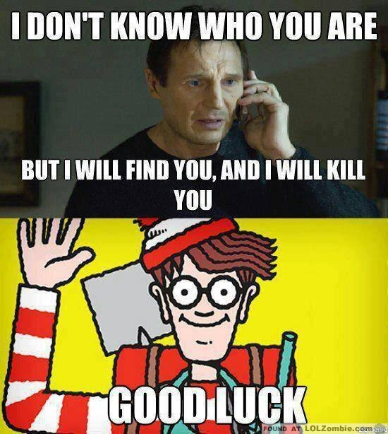 I'll find you. Good luck.