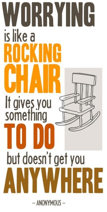 Worrying is like a rocking chair.