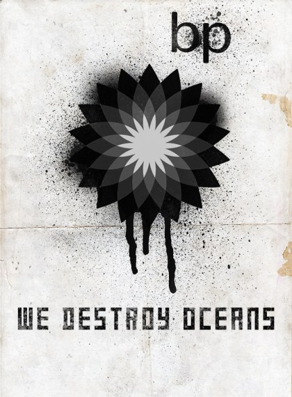 BP We Destroy Oceans