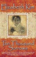 Elizabeth Kim: Ten Thousand Sorrows