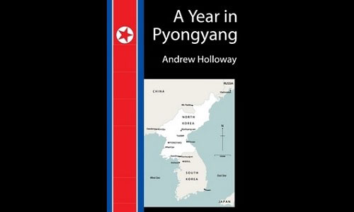 Andrew Holloway: A Year in Pyongyang