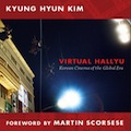 Thumbnail for post: Kyung Hyun Kim's Virtual Hallyu: more approachable than Remasculinization, but still tough going