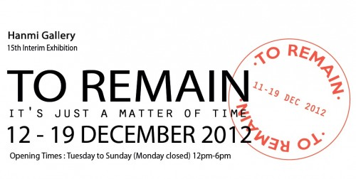 Post image for To Remain: It's Just a Matter of Time – group exhibition at Hanmi Gallery