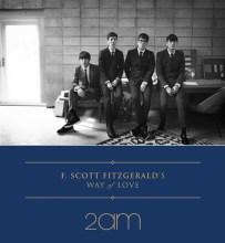 2AM - F. Scott Fitzgerald's Way Of Love