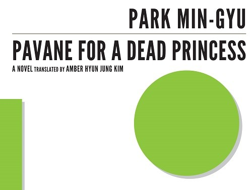 Featured image for post: Book review: Park Min-gyu — Pavane for a Dead Princess