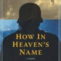 Thumbnail for post: Book Review: Cho Chongnae — How in Heaven's Name