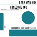 Thumbnail for post: Book review: Park Wan-suh — Lonesome You
