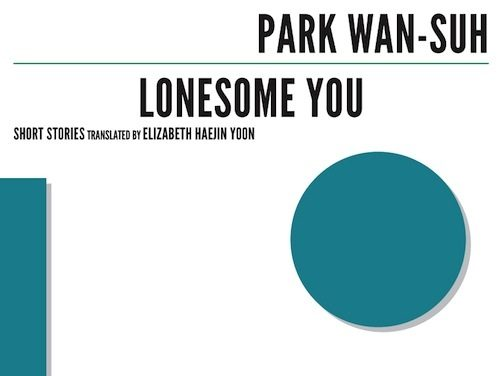 Featured image for post: Book review: Park Wan-suh — Lonesome You
