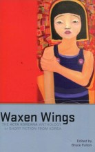 Thumbnail for post: Waxen Wings: The ACTA Koreana Anthology of Short Fiction from Korea