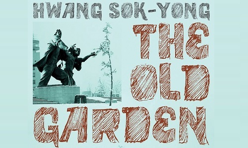 Featured image for post: May Literature Night: Hwang Sok-yong's The Old Garden