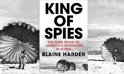 Featured image for post: Book review: Blaine Harden – King of Spies