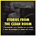 Thumbnail for post: Screening: Stories from the Clean Room