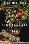 The House of Pomegranate Trees