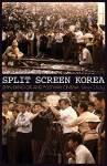 Split Screen Korea: Shin Sang-ok and Postwar Cinema