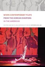 Thumbnail for post: Seven Contemporary Plays from the Korean Diaspora in the Americas