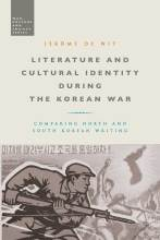 Cover artwork for book: Literature and Cultural Identity during the Korean War: Comparing North and South Korean Writing