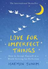 Thumbnail for post: Love for Imperfect Things: How to Accept Yourself in a World Striving for Perfection