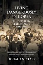 Thumbnail for post: Living Dangerously in Korea: The Western Experience, 1900–1950