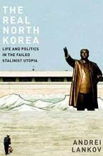 Thumbnail for post: The Real North Korea: Life and Politics in the Failed Stalinist Utopia