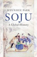 Thumbnail for post: Soju: A Global History