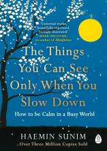 Cover artwork for book: The Things You Can See Only When You Slow Down: How to be Calm in a Busy World