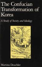 Thumbnail for post: The Confucian Transformation of Korea: A Study of Society and Ideology