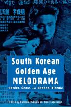 Thumbnail for post: South Korean Golden Age Melodrama: Gender, Genre, and National Cinema