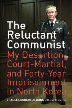 Thumbnail for post: The Reluctant Communist: My Desertion, Court-Martial, and Forty-Year Imprisonment in North Korea