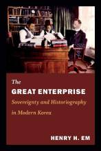 Thumbnail for post: The Great Enterprise: Sovereignty and Historiography in Modern Korea