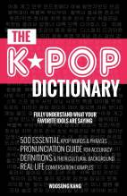 Cover artwork for book: The KPOP Dictionary: 500 Essential Korean Slang Words and Phrases Every K-Pop, K-Drama, K-Movie Fan Should Know