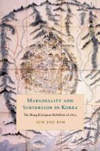 Thumbnail for post: Marginality and Subversion in Korea: The Hong Kyongnae Rebellion of 1812