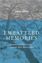 Thumbnail for post: Embattled Memories: Contested Meanings in Korean War Memorials