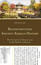 Thumbnail for post: Reconstructing Ancient Korean History: The Formation of Korean-ness in the Shadow of History
