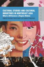 Thumbnail for post: Cultural Studies and Cultural Industries in Northeast Asia: What a Difference a Region Makes