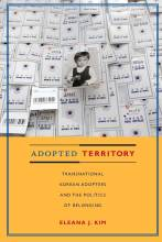 Thumbnail for post: Adopted Territory: Transnational Korean Adoptees and the Politics of Belonging