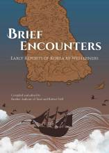 Cover artwork for book: Brief Encounters: Early Reports of Korea by Westerners