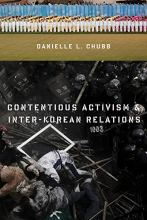 Cover artwork for book: Contentious Activism and Inter-Korean Relations