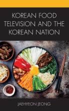 Thumbnail for post: Korean Food Television and the Korean Nation