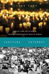 Igniting the Internet: Youth and Activism in Postauthoritarian South Korea