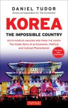 Thumbnail for post: Korea: The Impossible Country. South Korea's Amazing Rise from the Ashes – The Inside Story of an Economic, Political and Cultura