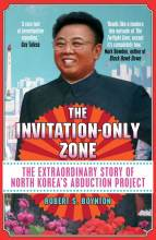Thumbnail for post: The Invitation-Only Zone: The Extraordinary Story of North Korea's Abduction Project