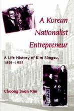 Thumbnail for post: A Korean Nationalist Entrepreneur: A Life History of Kim Songsu, 1891–1955