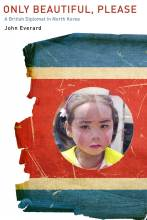 Cover artwork for book: Only Beautiful, Please: A British Diplomat in North Korea