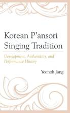 Cover artwork for book: Korean P'ansori Singing Tradition: Development, Authenticity, and Performance History