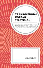 Thumbnail for post: Transnational Korean Television: Cultural Storytelling and Digital Audiences