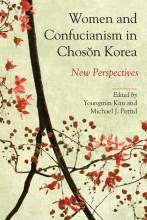 Cover artwork for book: Women and Confucianism in Choson Korea: New Perspectives