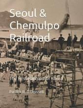 Thumbnail for post: Seoul & Chemulpo Railroad: The First Railroad of Korea